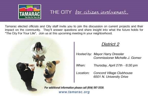 Tamarac elected officials and City staff invite you to join the discussion on current projects and their impact on the community at the District 2 Neighborhood Meeting. Thursday, April 27th, 6:30 pm at Concord Village Clubhouse, 6501 N. University Drive.