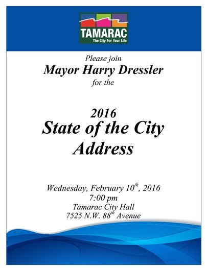Please join Tamarac Mayor Harry Dressler for his 2016 State of the City Address on Wed, Feb. 10th, 7 pm, at Tamarac City Hall, 7525 N.W. 88th Ave.