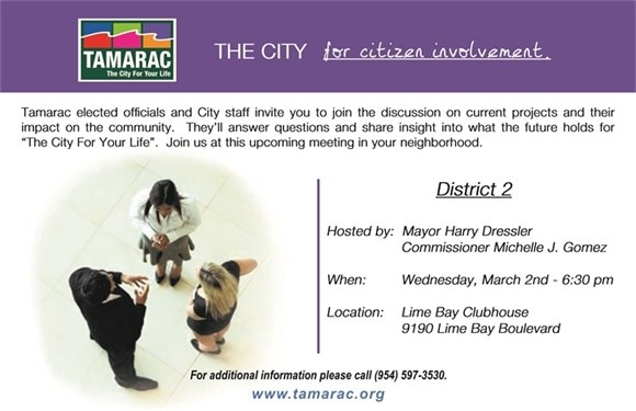 You are invited to The City of Tamarac's District 2 Neighborhood Meeting on March 2nd, at 6:30 pm at the Lime Bay Clubhouse, 9190 Lime Bay Boulevard.