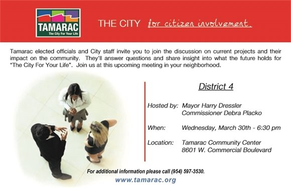 You are invited to the City of Tamarac's District 4 Neighborhood Meeting on March 30th, at 6:30 pm at the Tamarac Community Center, 8601 West Commercial Boulevard.