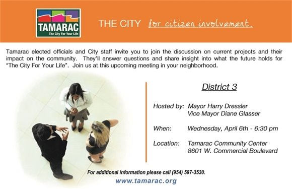 You are invited to the City of Tamarac's District 3 Neighborhood Meeting at 6:30 pm on Wednesday, April 6th. It will be held at the Tamarac Community Center at 8601 W. Commercial Boulevard.