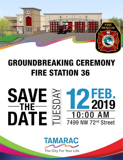 Groundbreaking Ceremony for Fire Station 36. Save the Date. Tuesday, February 12, 2019, 10 am, 7499 NW 72nd Street
