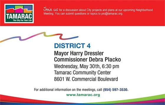 Join us for a discussion about City projects and plans at our upcoming Neighborhood Meeting. Wednesday, May 30, 6:30 pm. Tamarac Community Center, 8601 W. Commercial Blvd. For additional information, call (954) 597-3530.