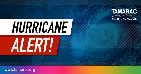 Hurricane Alert from Tamarac, The City For Your Life. www.Tamarac.org