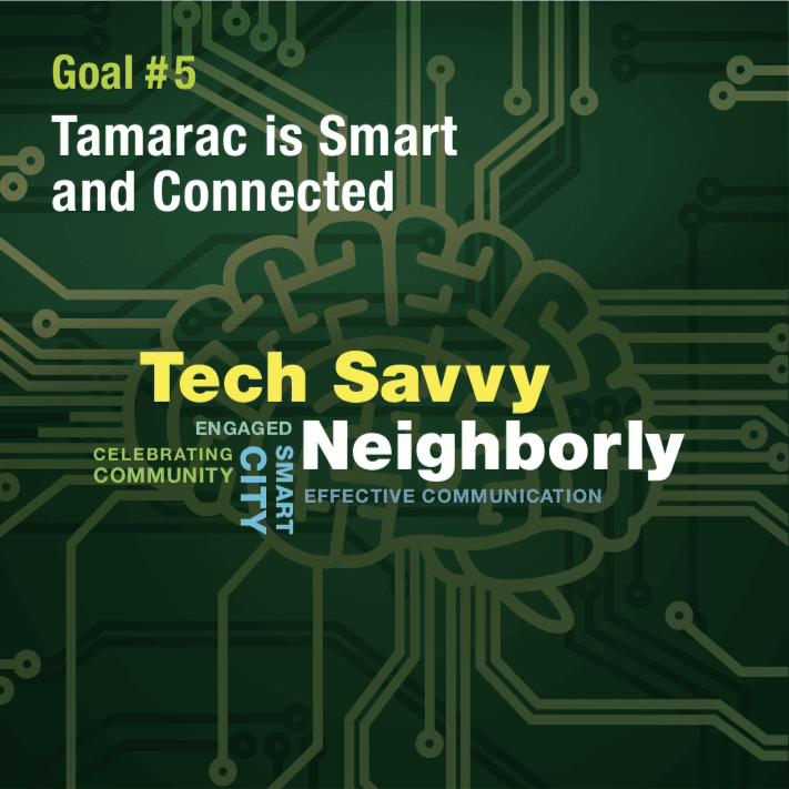 Strategic Goal 5 Tamarac is Smart and Connected