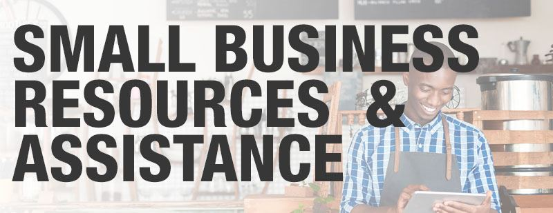 Small Business Resources and Assistance